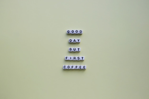 Good day but first coffee. motivational poster.