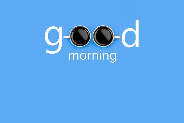 Good morning word with two cups of coffee on o places on a blue background