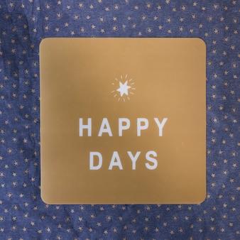 Happy Days inscription on paper