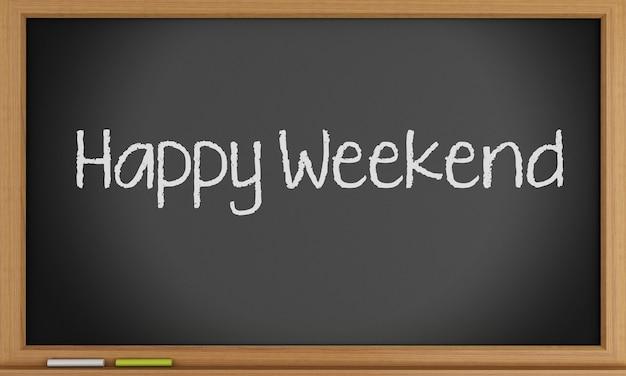 Happy weekend written on blackboard.
