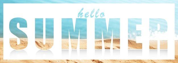 Hello summer words on white against background of sea beach.