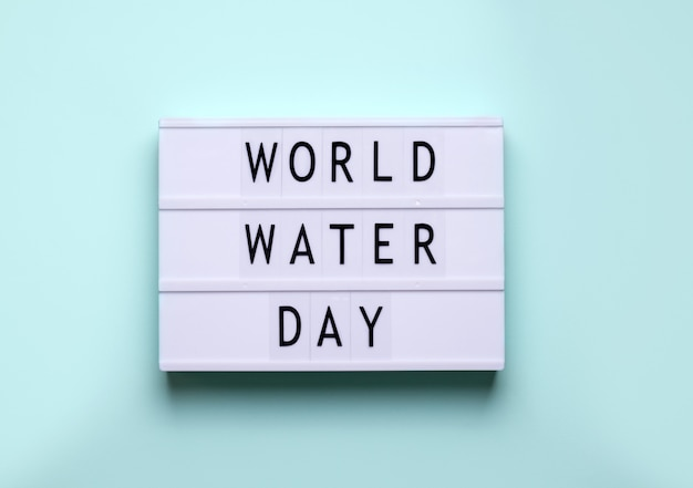 Holiday world water day. lightbox inscription