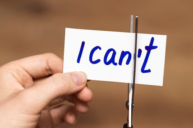 I can self motivation - cutting the letter t of the written word i can't so it says i can.