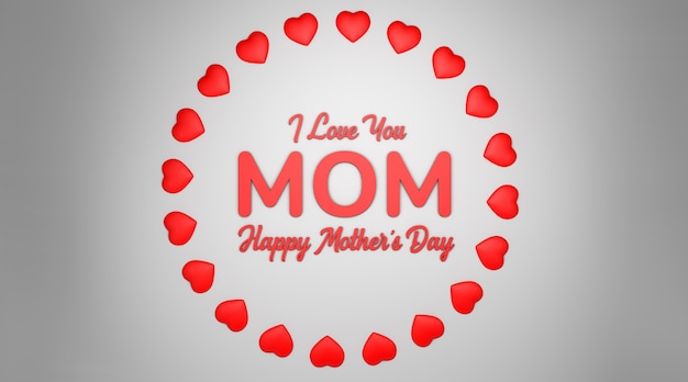 I love you mom happy mother's day 3d design