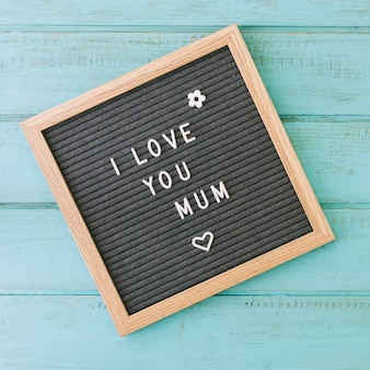 I love you mum inscription on board