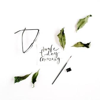 花で書道風に書かれた感動的な引用「maketodayamazing」