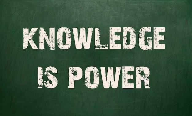Knowledge is power written on a chalkboard.