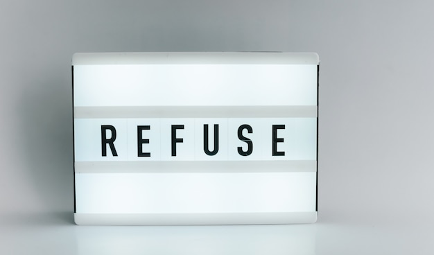 Light box with the headline refuse with copyspace, over white background