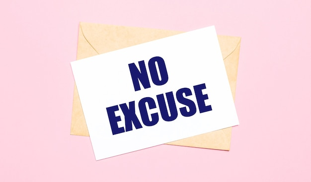 On a light pink background - a craft envelope. it has a white sheet of paper that says no excuse