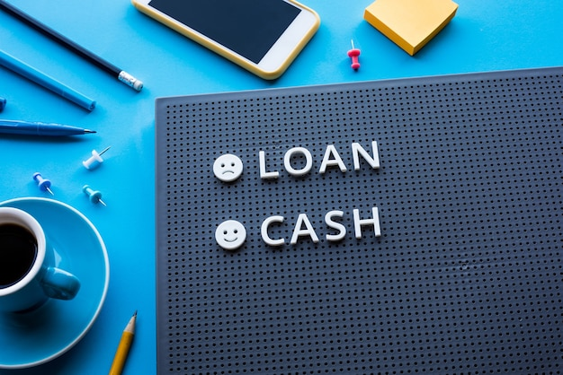Loan and cash or financialmoney management concepts with text