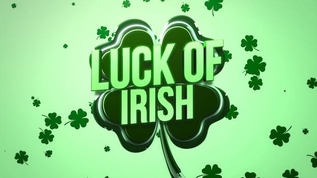 Удача ирландского текста и крупного плана больших и малых зеленых трилистников на фоне дня святого патрика. роскошный и элегантный стиль 3d-иллюстрации для праздничной темы