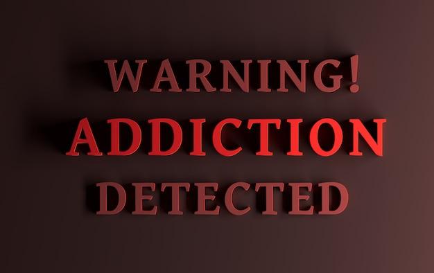 중독을 경고하는 빨간색 굵은 단어가 빨간색으로 표시된 메시지