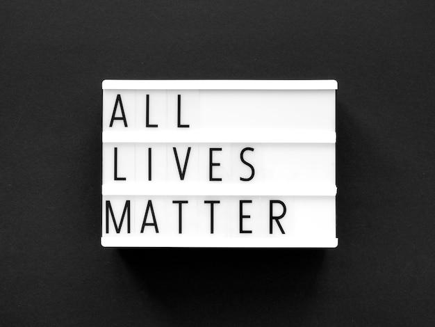 Monochromatic all lives matter movement message