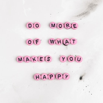 Do more of what makes you  happy motivational message
