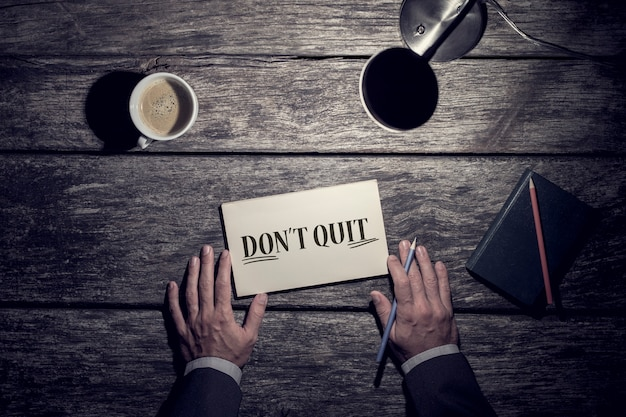 Motivational business concept - don't quit with underlined word do it .