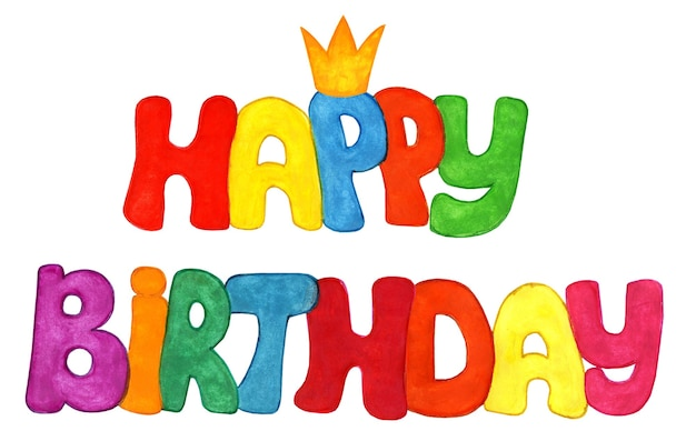 Multicolored happy birthday text and small crown on it isolated on white background childrens