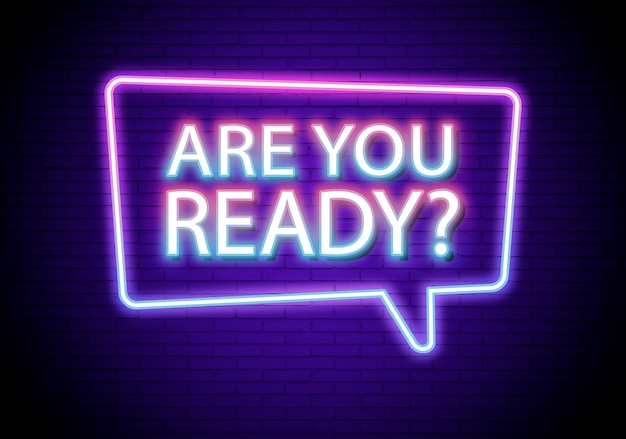 Neon are you ready message sign