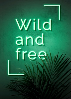 Neon green wild and free on a wall