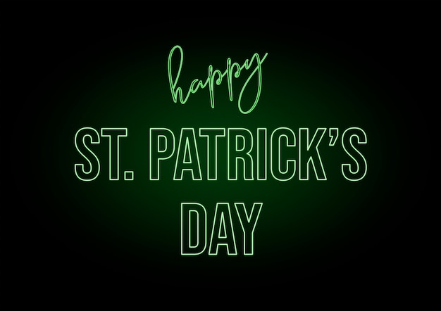 Neon text happy saint patrick's day in ireland. black background and fluorescent green color