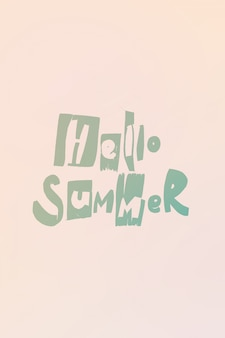 Phrase hello summer hand made letters trance