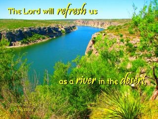 Refreshed as a river in the desert