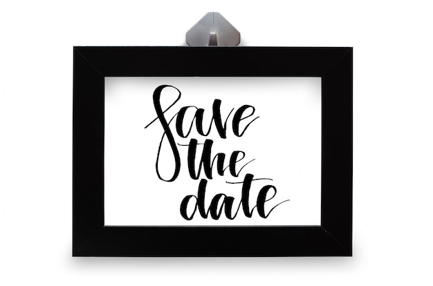 Save the date. handwritten text. modern calligraphy.