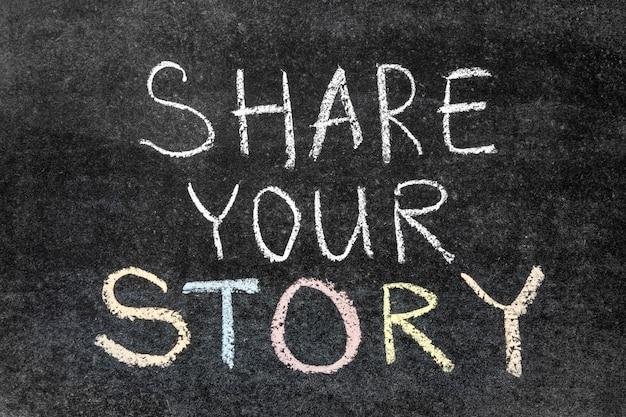 Share your story phrase handwritten on the school blackboard