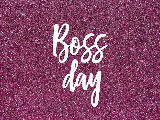Sign with boss day with glitter