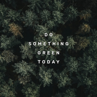 Do something green today quote social media post