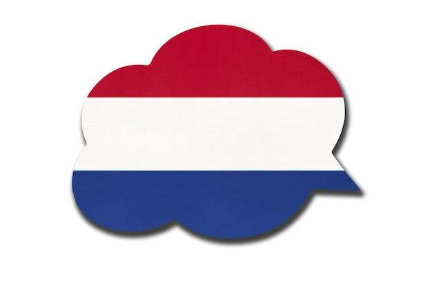 흰색 배경에 고립 된 네덜란드 또는 네덜란드 국기와 연설 거품. 네덜란드어를 말하고 배우십시오. 국가의 상징입니다. 세계 통신 기호입니다.