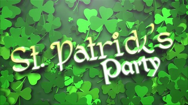Текст партии святого патрика и зеленый образец трилистников на фоне дня святого патрика. роскошный и элегантный стиль 3d-иллюстрации для праздничной темы