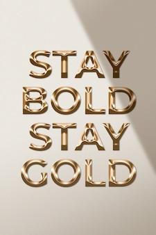 Оставайся смелой, оставайся золотой цитатой в металлическом золотом стиле