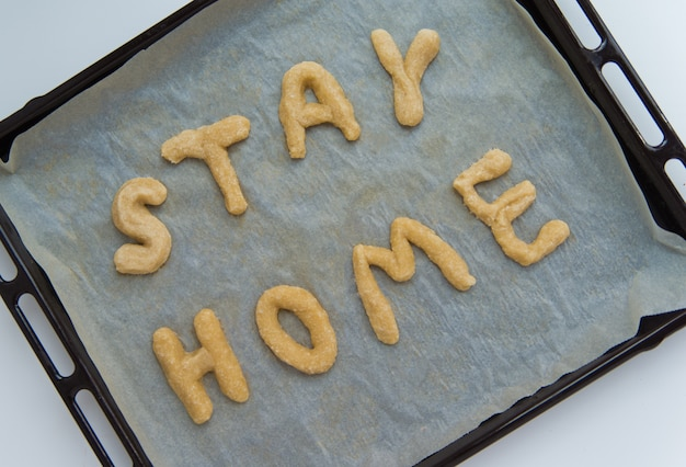 Stay home letters made of cookie dough