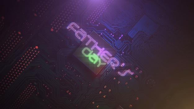 Текст отцов день и киберпанк анимационный фон с компьютерным чипом и неоновыми огнями. современная и футуристическая динамическая 3d иллюстрация для темы киберпанка и технологий