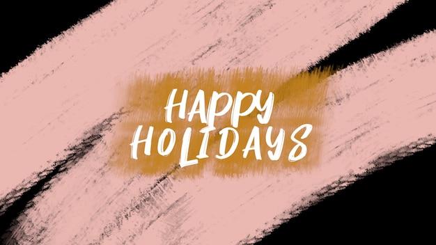 Текст счастливых праздников на розовом фоне моды и кисти. элегантный и роскошный стиль 3d-иллюстрации для делового и корпоративного шаблона