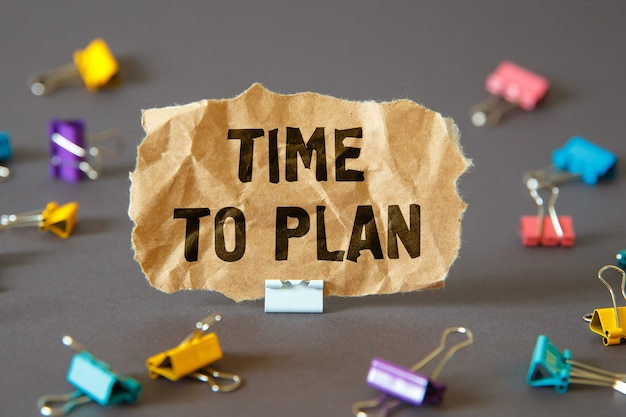 Text sign showing time to plan. conceptual photo encouraging someone self-confidence motivation
