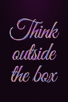 Think outside the box quote in colorful embossed chrome style
