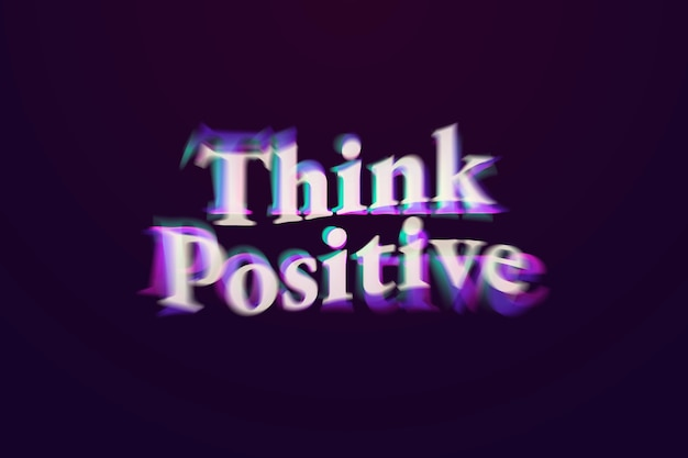 Think positive word in anaglyph text typography