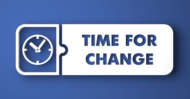Time for change concept. white button on blue background in flat design style.