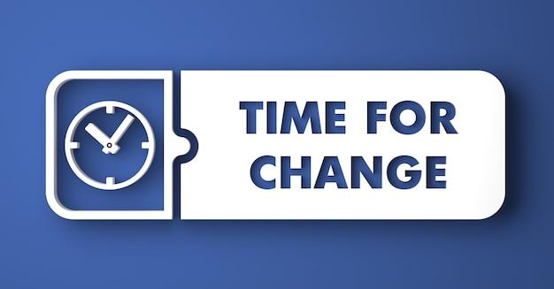 Время для изменения концепции. белая кнопка на синем фоне в стиле плоский дизайн.