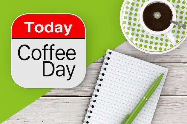 Сегодня значок «кофейный день», пустой блокнот с ручкой и чашкой кофе на деревянном столе. 3d рендеринг