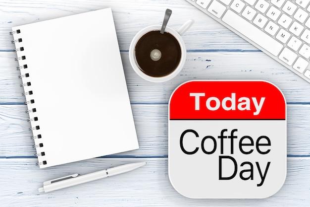 Сегодня значок «кофейный день», пустой блокнот с компьютерной клавиатурой penб и чашка кофе на деревянном столе. 3d рендеринг