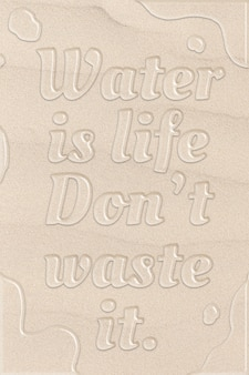 Water is life, don't waste it quote in cleared water font style