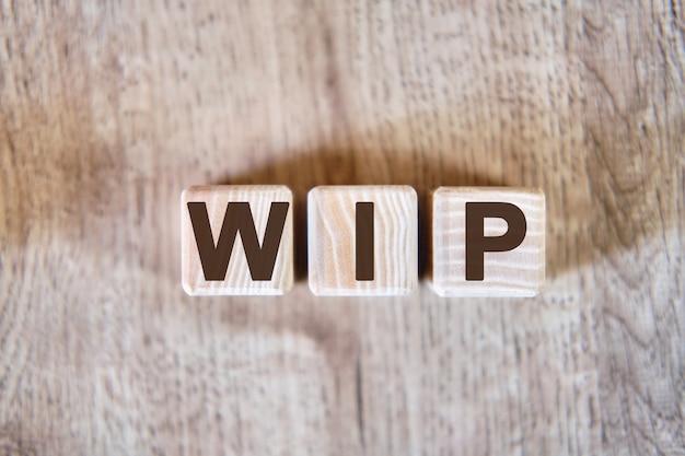 Wip - 木材上で進行中の作業の略語