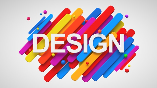 Word design written on top of colorful geometric 3d shapes.