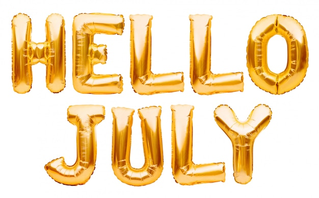 Words hello july made of golden inflatable balloons isolated on white. helium gold foil balloons forming summer message, hello july words. months balloon series, celebration, events or dates concept