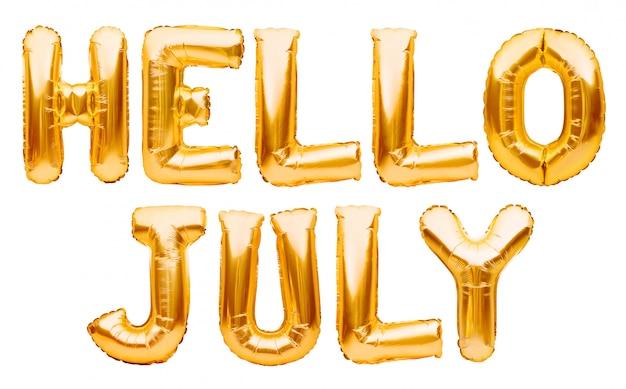 Слова привет июль сделанные из золотых раздувных изолированных воздушных шаров на белизне. гелиевые шары из золотой фольги, образующие летнее послание, привет, слова в июле. месяц шар серии, празднование, события или даты концепции
