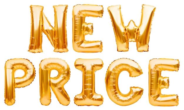 Слова новая цена из золотых надувных шаров на белом фоне. гелиевые шарики золотая фольга