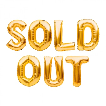 Words sold out made of golden inflatable balloons isolated on white. helium balloons gold foil forming words