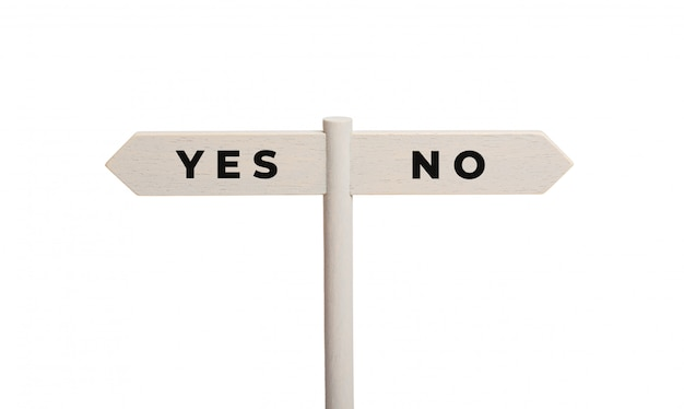 Yes or no concept. wooden sign post with text isolated on white